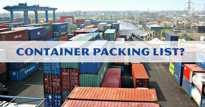 Container Packing List Là Gì? Khái Niệm Và Lưu Ý Cần Biết