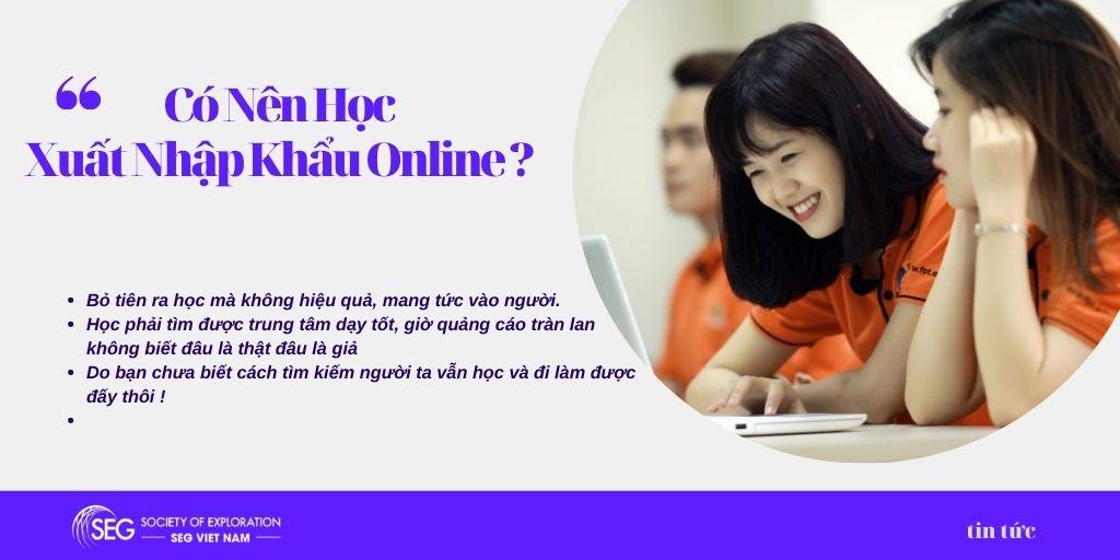 Có nên học xuất nhập khẩu online, tại sao mất tiền oan ch những khóa học không hiệu quả